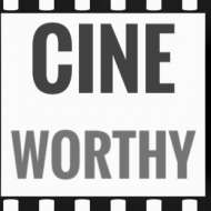 cine worthy